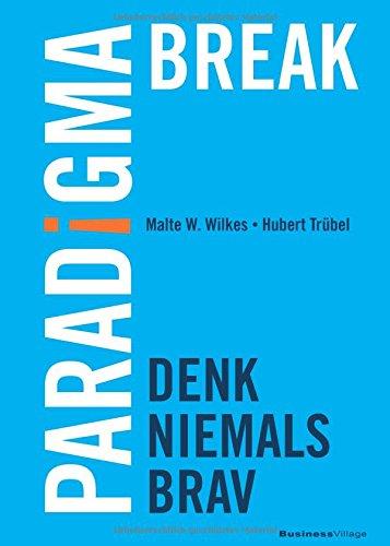 Paradigma Break: Denk niemals brav