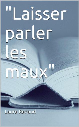 """""""Laisser parler les maux"""" (French Edition)"""