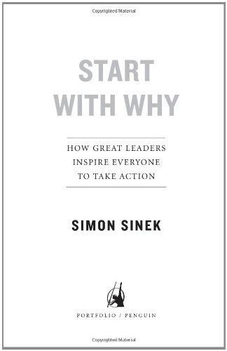 Start with Why: How Great Leaders Inspire Everyone to Take Action [Hardcover] cover