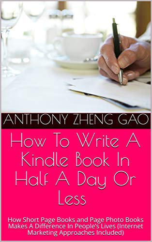 Amazon Com How To Write A Kindle Book In Half A Day Or Less