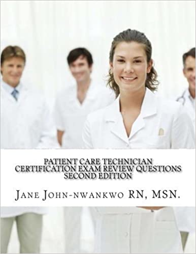 Book Patient Care Technician Certification Exam Review Questions: PCT Exam Prep by MSN, Jane John-nwankwo RN (2015-01-02)