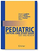 Pediatric Critical Care Study Guide: Text and Review