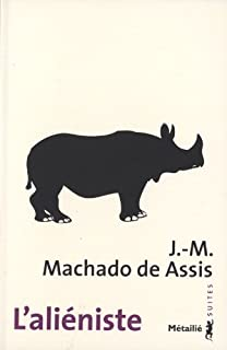 L'aliéniste, Assis, Machado de (1839-1908)