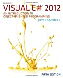 Microsoft Visual C# 2012 : An Introduction to Object-Oriented Programming, Farrell, Joyce, 1285096339