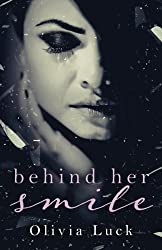 Behind Her Smile by Olivia Luck (2015-01-06)