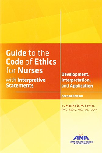 Guide to the Code of Ethics for Nurses: With Interpretive Statements: Development, Interpretation, and Application