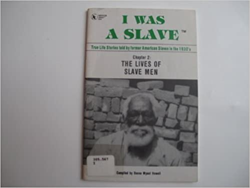 Book I WAS A SLAVE, Book 2: The Lives of Slave Men (The I WAS A SLAVE Book Collection) by Donna Wyant Howell (2000-04-04)