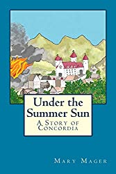 Under the Summer Sun: A Story of Concordia (Volume 2)