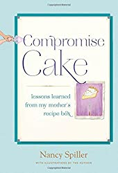 Compromise Cake: Lessons Learned from My Mother's Recipe Box