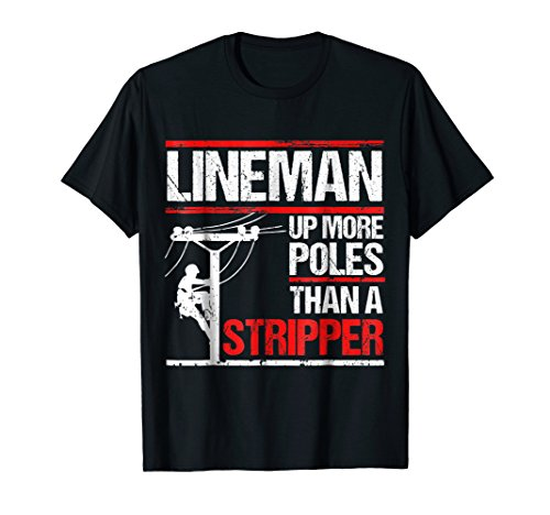 (Lineman Up More Poles Than A Stripper)