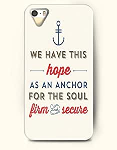 OOFIT Apple iPhone 5 5S Case - Christian quotes We Have This Hope As An Anchor For The Soul, Firm And Secure Hebrew 6:19