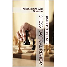 Chess Tactical Review: The Beginning with Notation