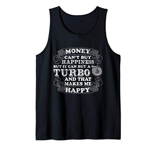 (Money Can Buy A Turbo Diesel And That Makes Me Happy Tank Top)
