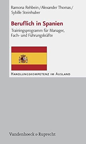 Beruflich in Spanien: Trainingsprogramm für Manager, Fach- und Führungskräfte (Handlungskompetenz im Ausland)