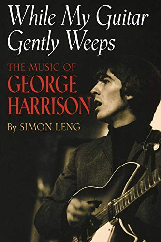 While My Guitar Gently Weeps: The Music of George Harrison