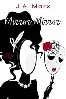 Mirror, Mirror by [Marx, J.A.]
