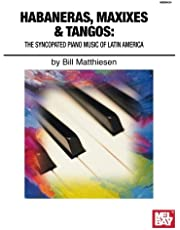 Habaneras, Maxixies & Tangos:: The Syncopated Piano Music of Latin America