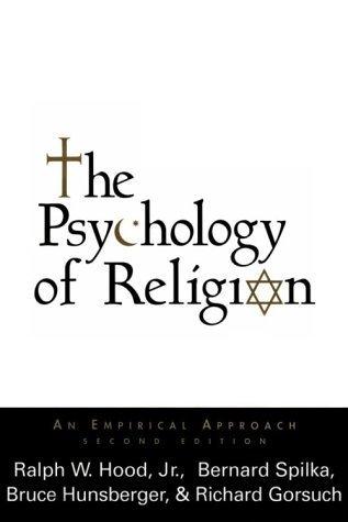 The Psychology of Religion: An Empirical Approach (2nd Edition) 2nd edition by Ralph W. Hood Jr., Bernard Spilka, Bruce Hunsberger, Richar (1996) Hardcover