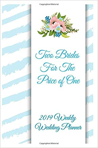 Two Brides For The Price Of One 2019 Weekly Wedding Planner Mrs
