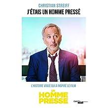 J'étais un homme pressé (Nouvelle édition) (Documents) (French Edition)