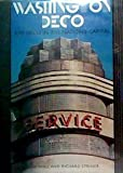 WASHINGTON DECO: Art Deco Design in the Nation's Capital
