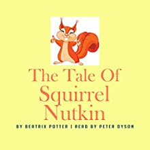 The Tale of Squirrel Nutkin | Livre audio Auteur(s) : Beatrix Potter Narrateur(s) : Peter Dyson