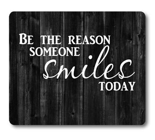Knseva Inspirational Quote Rustic Black Wood Mouse Pad, Be The Reason Someone Smiles Today, Positive Motivational Quotes White and Black Mouse Pads