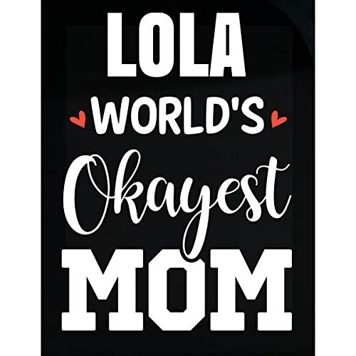 Inked Creatively Lola World's Okayest Mom Funny Gift for Mom - Sticker