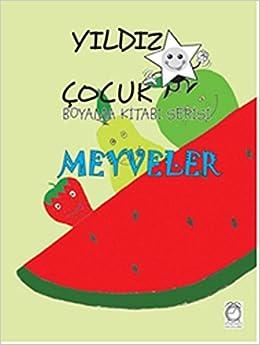 Yildiz Cocuk Boyama Kitabi Serisi 3 Meyveler Collective