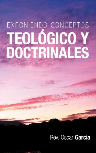 Exponiendo Conceptos Teologico y Doctrinales  [Garc a., Rev Oscar - Garcia, Rev Oscar] (Tapa Dura)