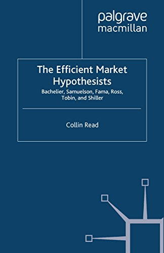 Download The Efficient Market Hypothesists: Bachelier, Samuelson, Fama, Ross, Tobin and Shiller (Great Minds in Finance) Pdf