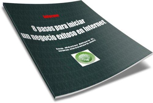 Descargar Libro 8 Pasos Para Iniciar Un Negocio Exitoso En Internet Néstor Alfaro
