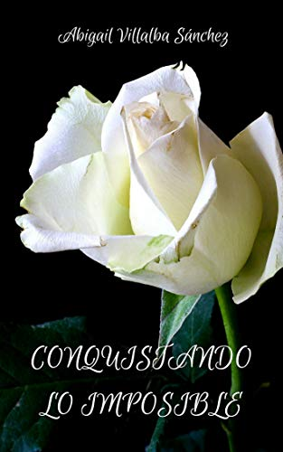 Conquistando lo imposible (Imposibles nº 1) (Spanish Edition)