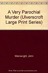 A Very Parochial Murder (Ulverscroft Large Print Series)