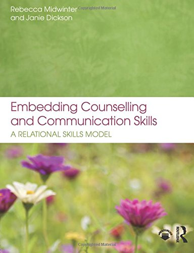 Embedding Counselling and Communication Skills: A Relational Skills Model by Midwinter Rebecca