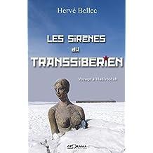 Les sirènes du transsibérien: Voyage à Vlodivostok (French Edition)