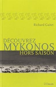 Découvrez Mykonos hors saison par Richard Gaitet