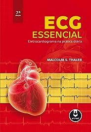 ECG Essencial: Eletrocardiograma na Prática Diária