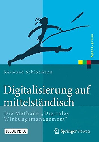 Digitalisierung auf mittelständisch: Die Methode