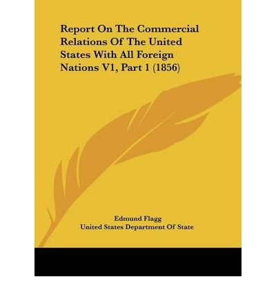 Download Report on the Commercial Relations of the United States with All Foreign Nations V1, Part 1 (1856) (Paperback) - Common ebook