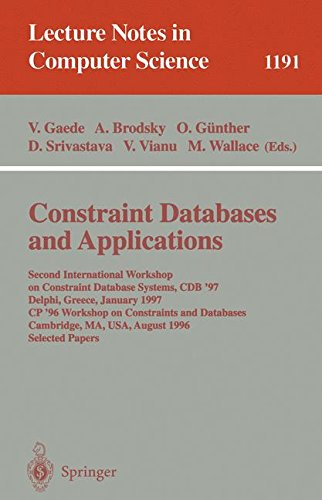 Constraint Databases and Applications: Second International Workshop on Constraint Database Systems, CDB '97, Delphi, Greece, January 11-12, 1997, ... papers (Lecture Notes in Computer Science) by Volker Gaede