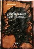 """""""Felici coincidenze. L'antico nello sguardo dell'arte contemporanea"""" av Lucia Cataldo"""