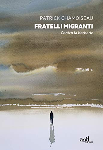 Fratelli migranti: Contro la barbarie (add saggistica) (Italian Edition)