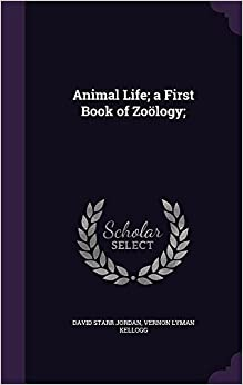 Animal Life: a First Book of Zoölogy: