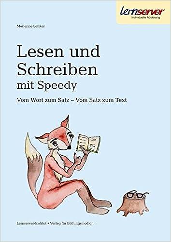 Lesen Und Schreiben Mit Speedy Vom Wort Zum Satz Vom Satz Zum Text Lehker Marianne Bücher