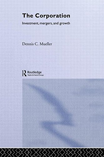 The Corporation: Growth, Diversification and Mergers (Routledge Studies in Business Organization and Networks, 25.)