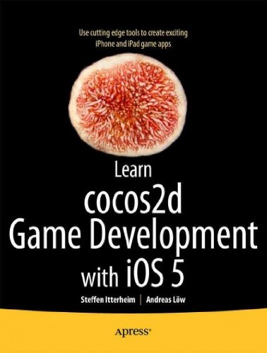 Learn Cocos2d Game Development With Ios 5 (Ios 5 Development)