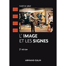 L'image et les Signes: Approche Sémiologique 2e Éd. (n.p.2017)