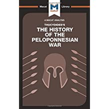 The History of the Peloponnesian War (The Macat Library)