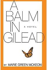 A Balm in Gilead: A Novel Paperback